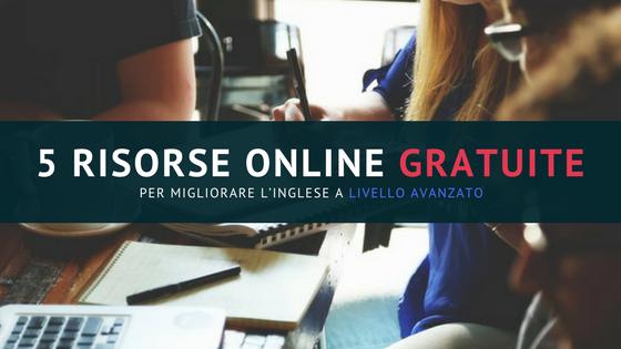 risorse online gratuite per migliorare l'inglese a livello avanzato